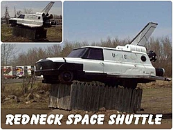 DANG!! Fastest speed run I've ever seen was last night with a repeat tonight!-310473-redneck_space_shuttle.jpg